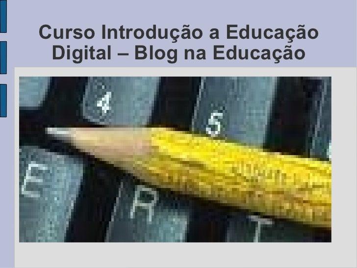 Curso Introdução a Educação Digital – Blog na Educação