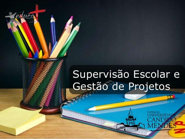 Supervisão Escolar e Gestão de Projetos