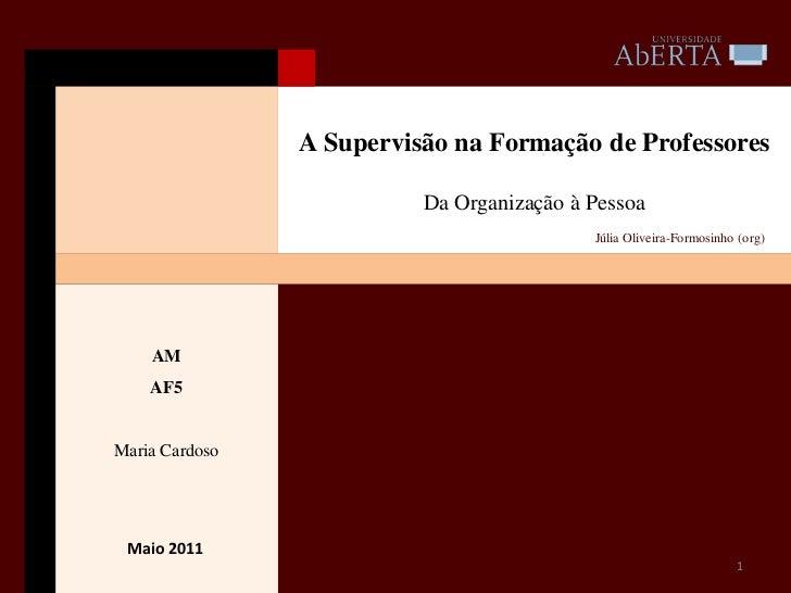 A Supervisão na Formação de Professores                                 Da Organização à PessoaDesenvolvimento Profissiona...