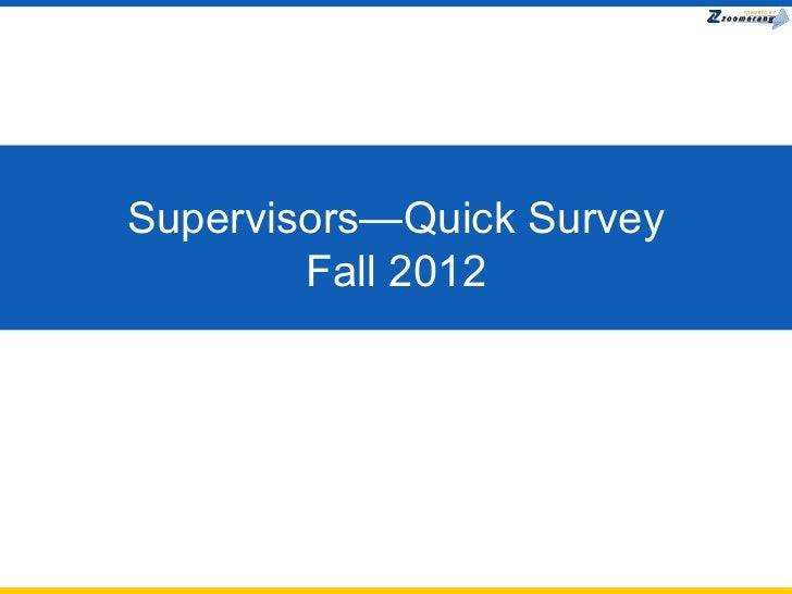 Supervisors—Quick Survey        Fall 2012