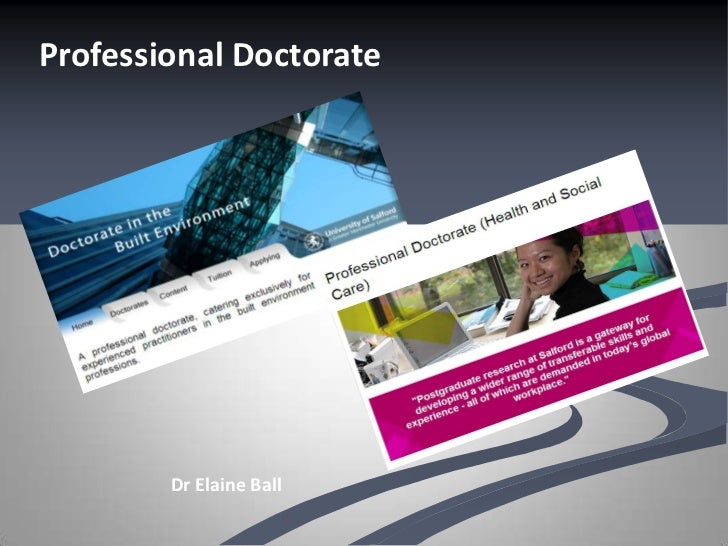 Professional Doctorate        Dr Elaine Ball