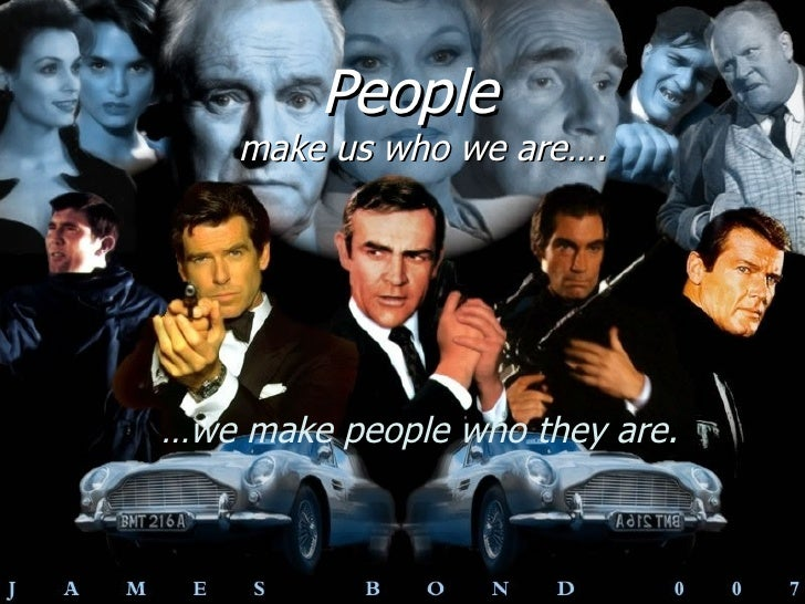 People make us who we are…. … we make people who they are.