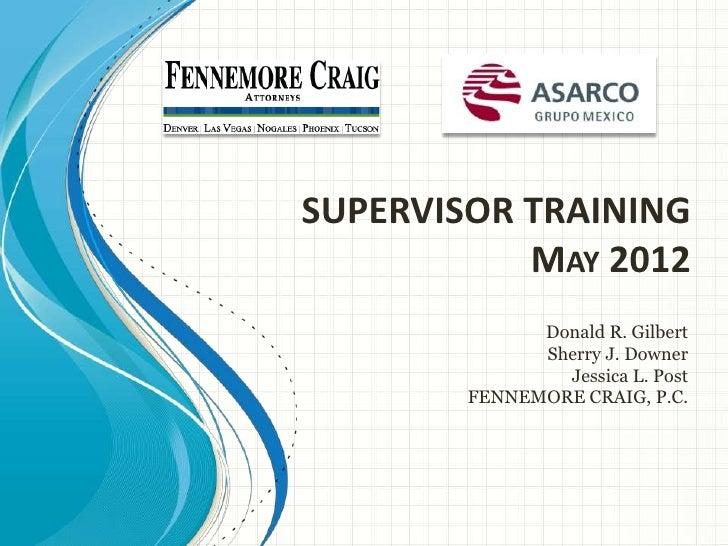 SUPERVISOR TRAINING           MAY 2012              Donald R. Gilbert              Sherry J. Downer                Jessica...
