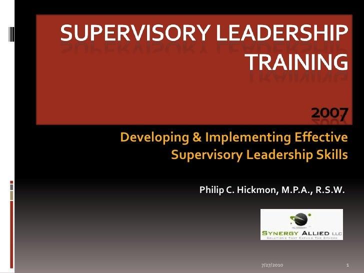 Supervisory Leadership  Training          2007<br />Developing & Implementing Effective Supervisory Leadership Skills  <br...