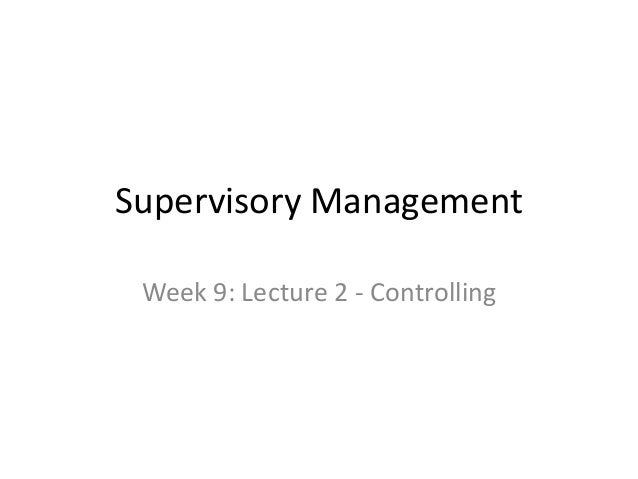 Supervisory Management Week 9: Lecture 2 - Controlling