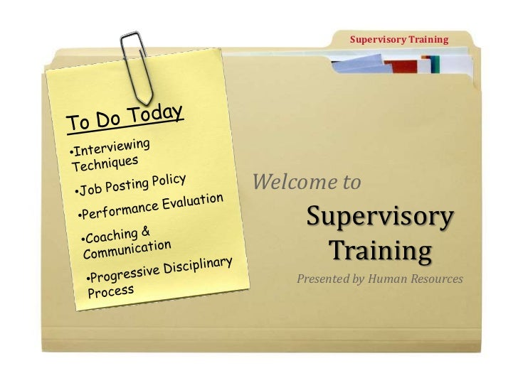 Supervisory Training<br />To Do Today<br /><ul><li>Interviewing Techniques