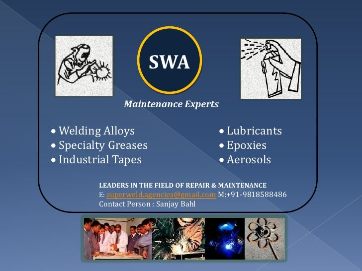 SWA                Maintenance Experts Welding Alloys                         Lubricants Specialty Greases             ...