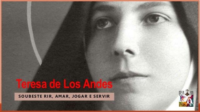 Teresa de Los Andes SOUBESTE RIR, AMAR, JOGAR E SERVIR