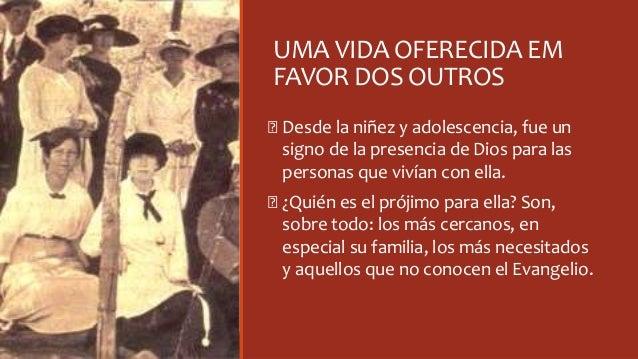 UMA VIDA OFERECIDA EM FAVOR DOS OUTROS Ꞝ Desde la niñez y adolescencia, fue un signo de la presencia de Dios para las pers...