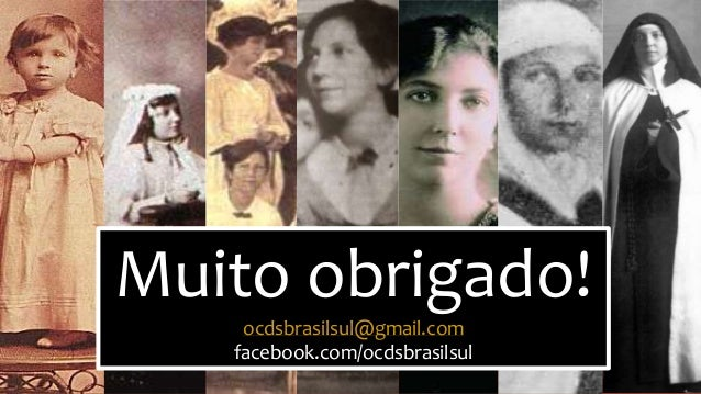 Muito obrigado! ocdsbrasilsul@gmail.com facebook.com/ocdsbrasilsul