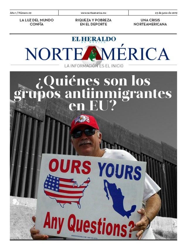 www.norteamerica.mx 23 de junio de 2019Año 1 / Número 29 LA LUZ DEL MUNDO CONFÍA UNA CRISIS NORTEAMERICANA RIQUEZA Y POBRE...
