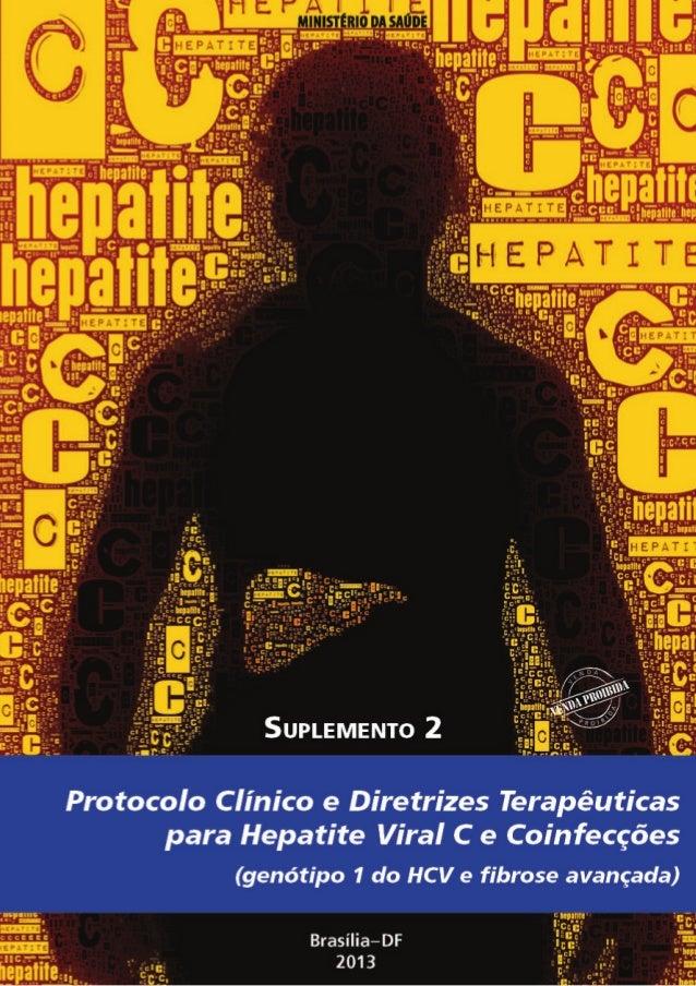 MINISTÉRIO DA SAÚDE  Suplemento 2  pRotoColo ClÍnICo e DIRetRIZeS teRApÊutICAS pARA HepAtIte VIRAl C e CoInFeCÇÕeS (GenÓtI...