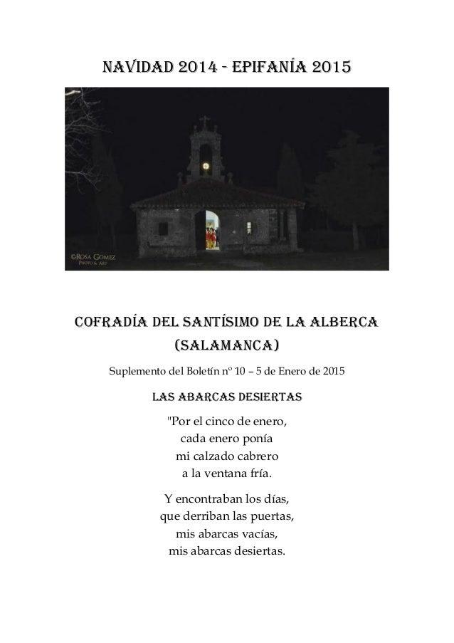 Navidad 2014 - epifanía 2015 Cofradía del Santísimo de La Alberca (Salamanca) Suplemento del Boletín nº 10 – 5 de Enero de...