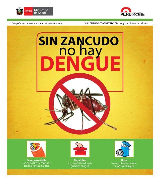 Campaña juntos venceremos al dengue 2012-2013               SUPLEMENTO CONTRATADO / Lunes, 31 de diciembre del 2012       ...