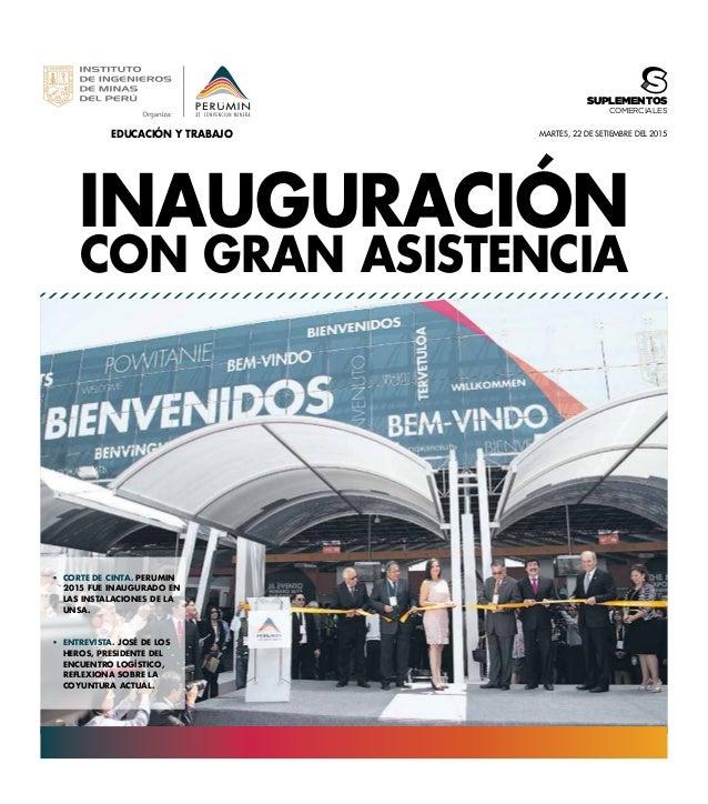 EDUCACIÓN Y TRABAJO INAUGURACIÓN CON GRAN ASISTENCIA MARTES, 22 de SETIEMBRE DEL 2015 • CORTE DE CINTA. PERUMiN 2015 FUE ...