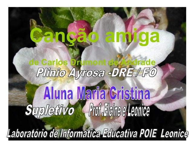 Canção amiga de Carlos Drumont de Andrade