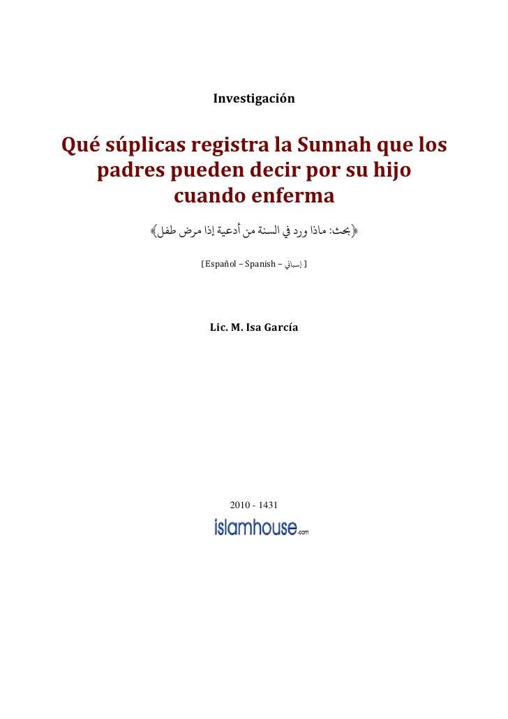 Investigación   Qué súplicas registra la Sunnah que los    padres pueden decir por su hijo            cuando enferma      ...