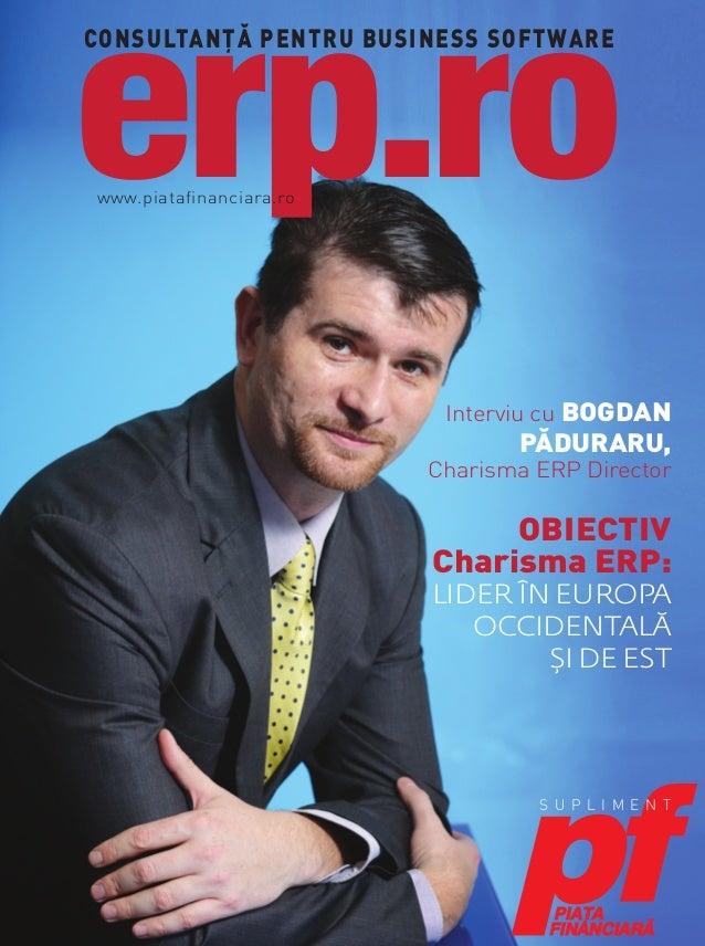 obiectiv charisma erp: lider în europa occidentală şi de est Interviu cu bogdan pĂduraru, Charisma ERP Director consultanŢ...