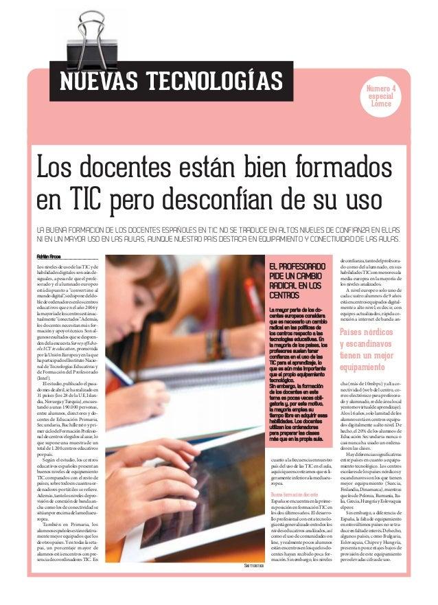 Los docentes están bien formados en TIC pero desconfían de su uso La mayor parte de los do- centes europeos considera que ...