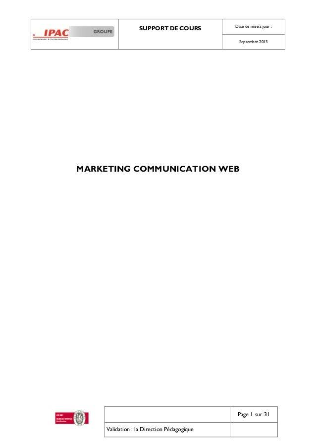 SUPPORT DE COURS Date de mise à jour : Septembre 2013 Page 1 sur 31 Validation : la Direction Pédagogique MARKETING COMMUN...
