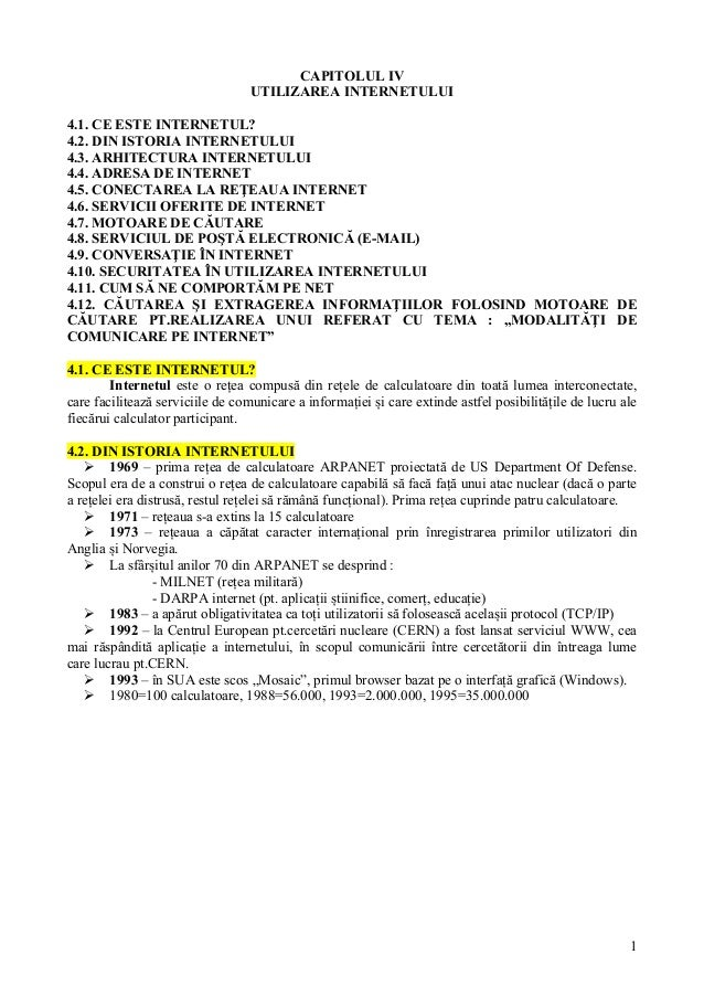 CAPITOLUL IV                                  UTILIZAREA INTERNETULUI4.1. CE ESTE INTERNETUL?4.2. DIN ISTORIA INTERNETULUI...