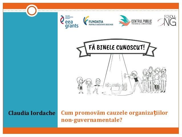 Cum promovăm cauzele organiza iilorț non-guvernamentale? Claudia Iordache