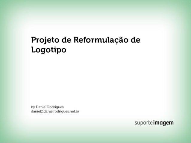 Reformulação Logotipo - Suporte Imagem
