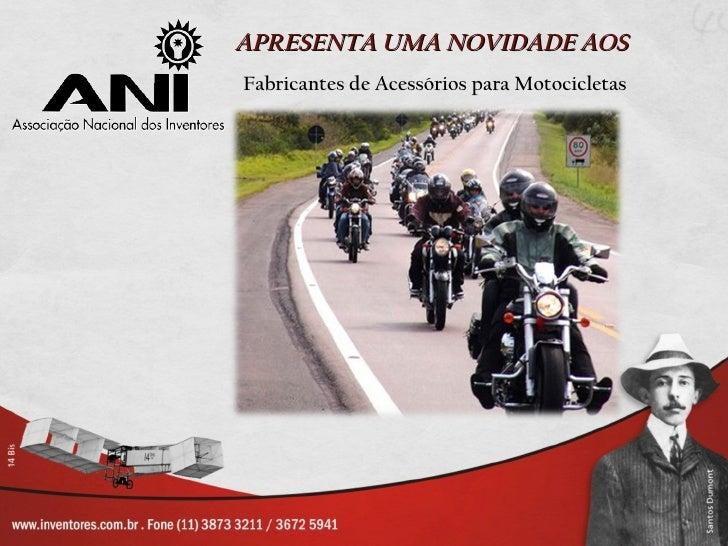 APRESENTA UMA NOVIDADE AOSFabricantes de Acessórios para Motocicletas