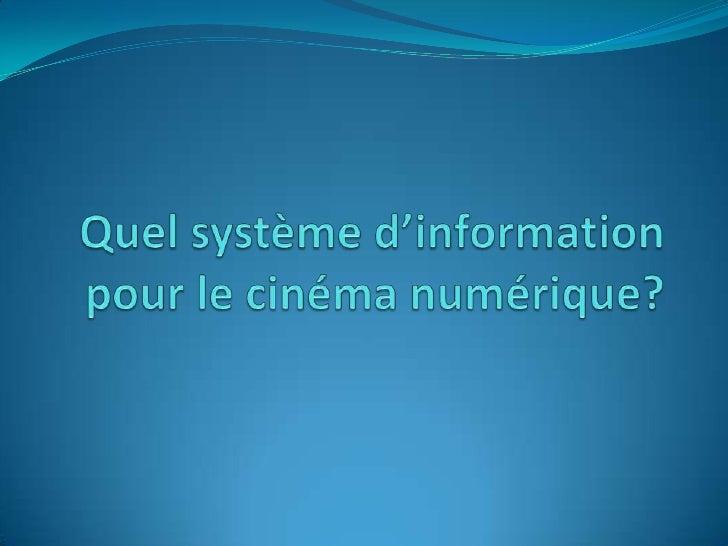 Sommaire 1) Historique et enjeux de la projection numérique   1) Recommandations DCI   1) SI actuel de la filière cinémato...