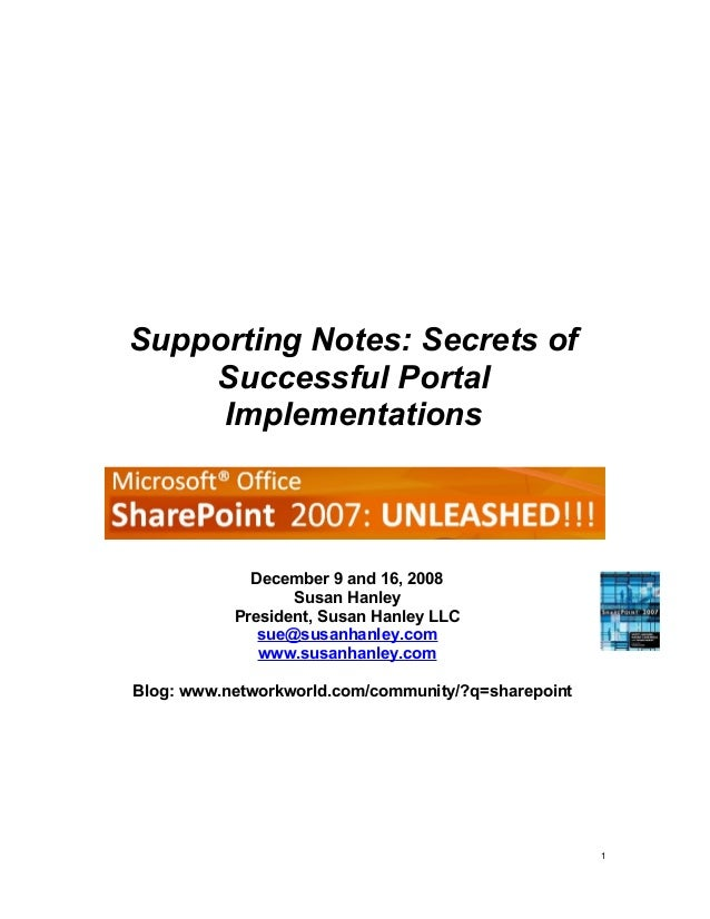 Supporting Notes: Secrets of Successful Portal Implementations December 9 and 16, 2008 Susan Hanley President, Susan Hanle...