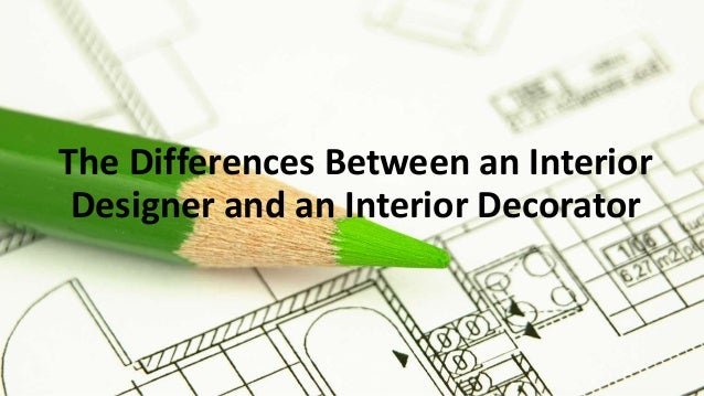 Supplemental Slideshow For Qa What Is An Interior Designer For Cool Difference Between Interior Designer And Interior Decorator