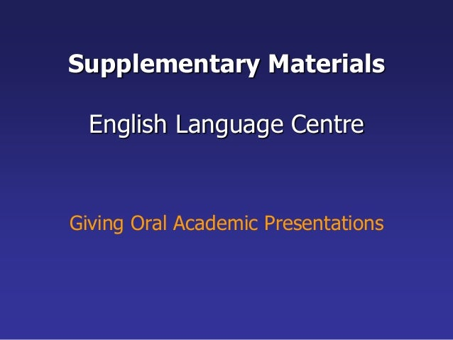 Supplementary Materials  English Language Centre  Giving Oral Academic Presentations
