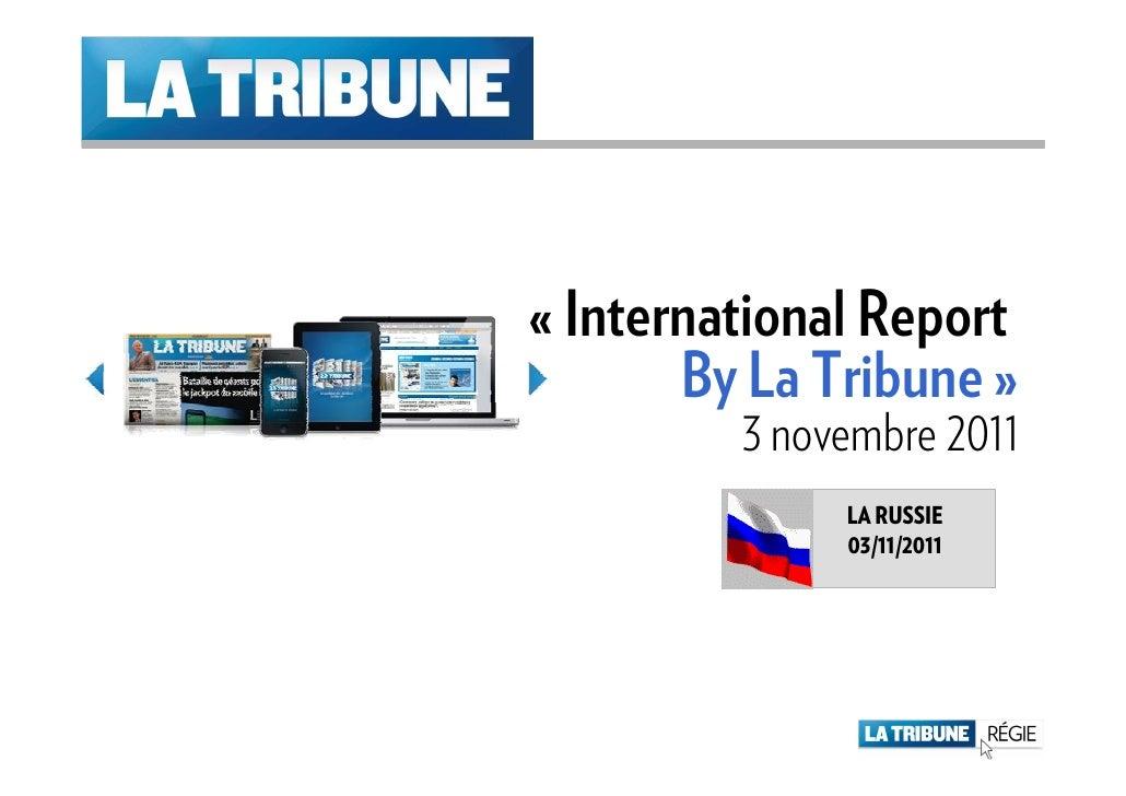 « International Report       By La Tribune »         3 novembre 2011              LA RUSSIE              03/11/2011