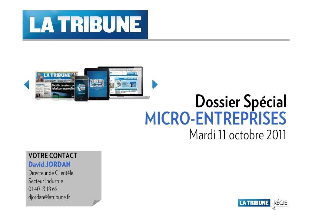 Dossier Spécial                         MICRO-ENTREPRISES                               Mardi 11 octobre 2011VOTRE CONTACT...