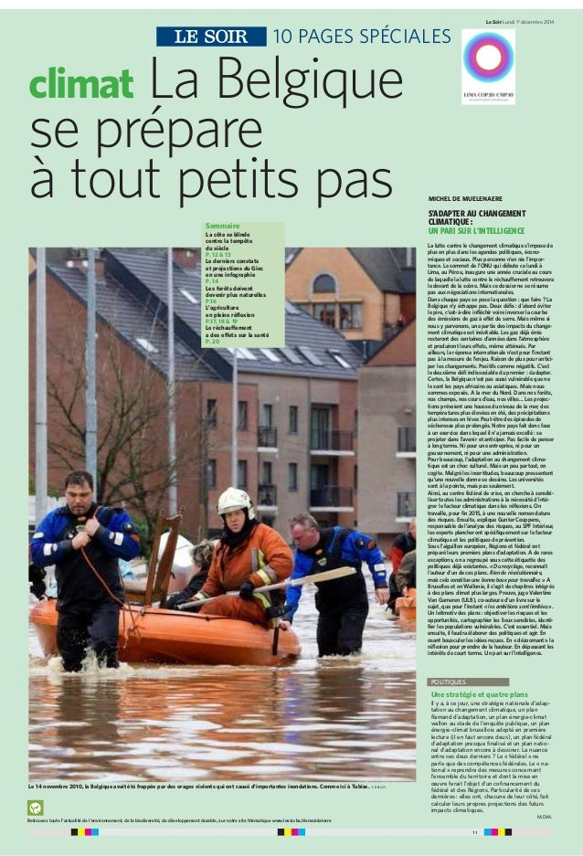 11 Le Soir Lundi 1er décembre 2014 La lutte contre le changement climatique s'impose de plus en plus dans les agendas poli...