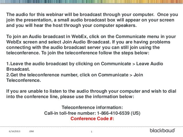 6/14/2013 JDM 1The audio for this webinar will be broadcast through your computer. Once youjoin the presentation, a small ...