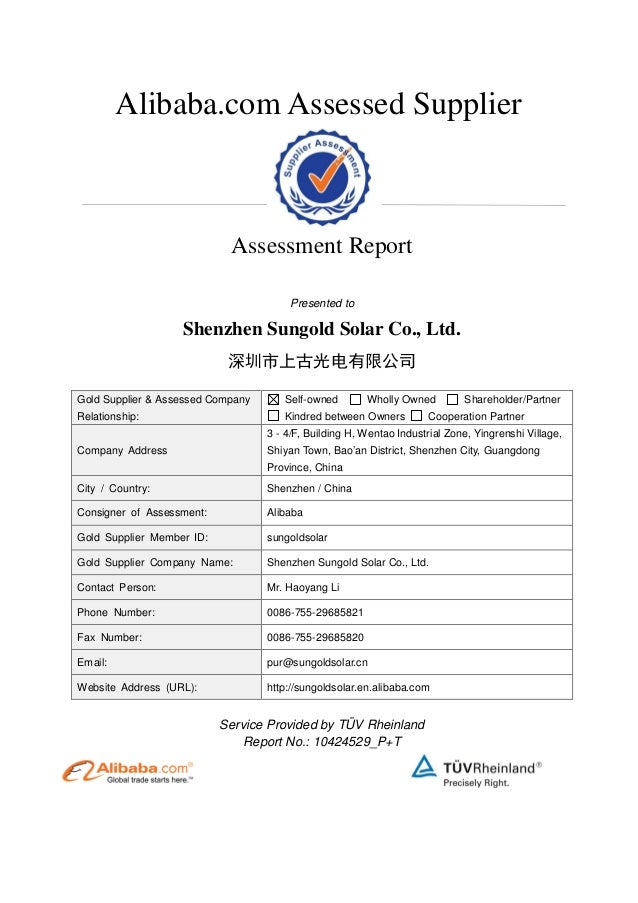 Alibaba.com Assessed Supplier Assessment Report Presented to Shenzhen Sungold Solar Co., Ltd. 深圳市上古光电有限公司 Gold Supplier & ...