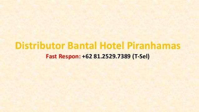 Distributor Bantal Hotel Piranhamas Fast Respon: +62 81.2529.7389 (T-Sel)