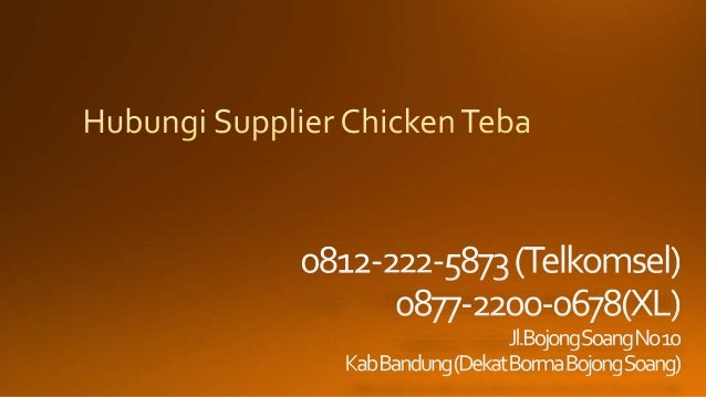 0812-2222-5873 (Tsel) | Supplier Chicken Teba