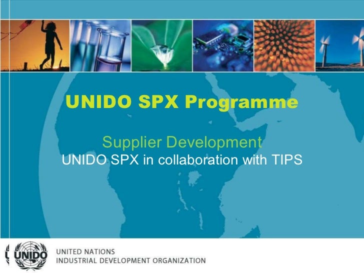 Central Topic Situation within  Enterprise Development Sector UNIDO SPX Programme Supplier Development UNIDO SPX in collab...