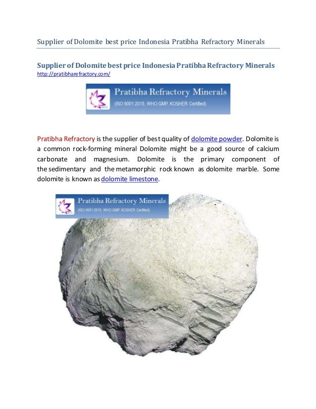 Supplier of Dolomite best price Indonesia Pratibha Refractory Minerals Supplier of Dolomite best price IndonesiaPratibhaRe...