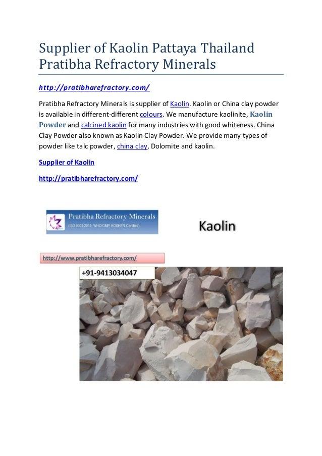 Supplier of Kaolin Pattaya Thailand Pratibha Refractory Minerals http://pratibharefractory.com/ Pratibha Refractory Minera...