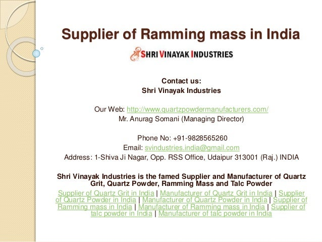 Supplier of Ramming mass in India Contact us: Shri Vinayak Industries Our Web: http://www.quartzpowdermanufacturers.com/ M...