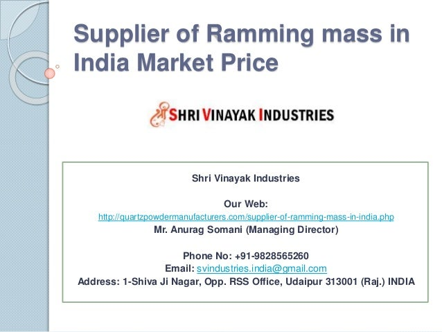 Supplier of Ramming mass in India Market Price Shri Vinayak Industries Our Web: http://quartzpowdermanufacturers.com/suppl...