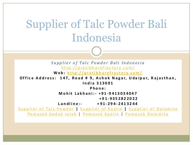 Supplier of Talc Powder Bali Indonesia Su p p l i e r o f Ta l c Pow d e r B a l i I n d o n e s i a h tt p : / / p ra t i...