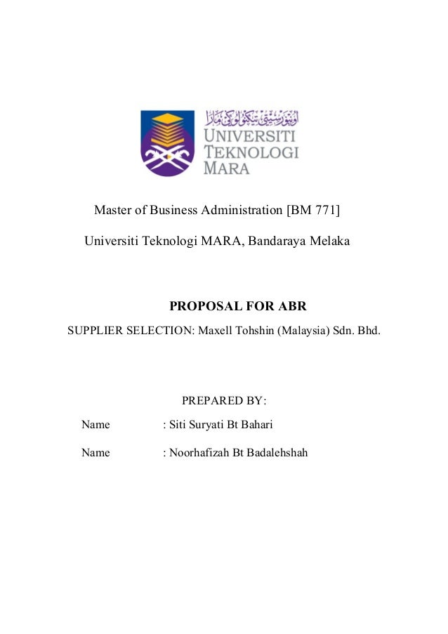 Master of Business Administration [BM 771]Universiti Teknologi MARA, Bandaraya MelakaPROPOSAL FOR ABRSUPPLIER SELECTION: M...
