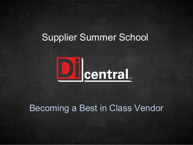 Supplier Summer SchoolBecoming a Best in Class Vendor