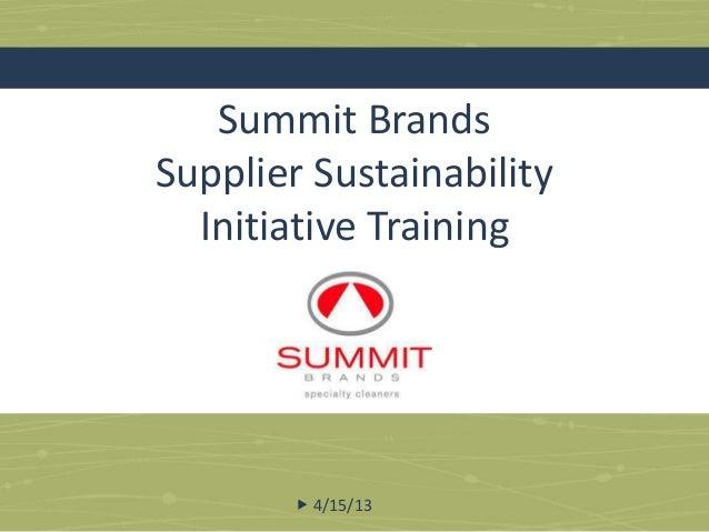 Summit BrandsSupplier Sustainability  Initiative Training         4/15/13