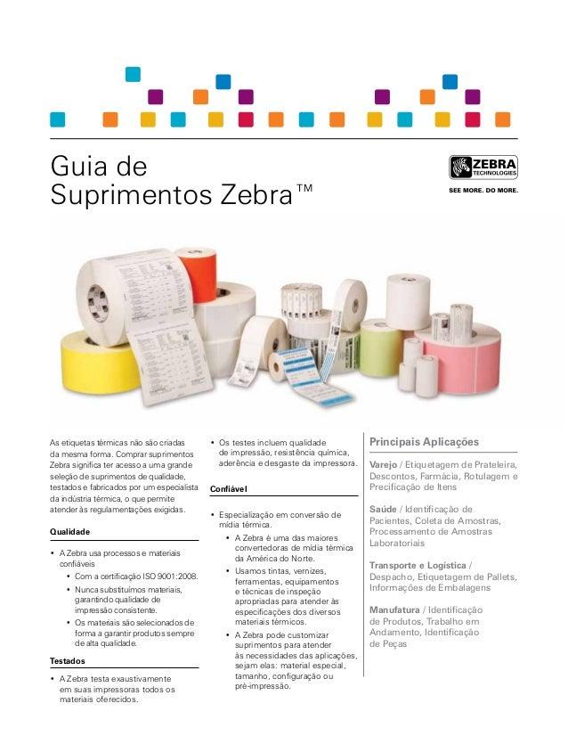Guia de Suprimentos Zebra™ Principais Aplicações Varejo / Etiquetagem de Prateleira, Descontos, Farmácia, Rotulagem e Prec...