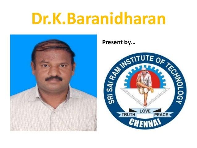 Dr.K.Baranidharan Present by…
